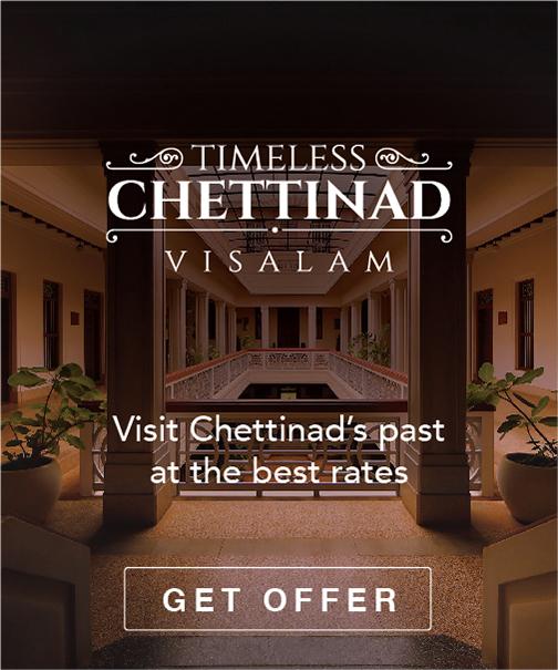 Visit Chettinad