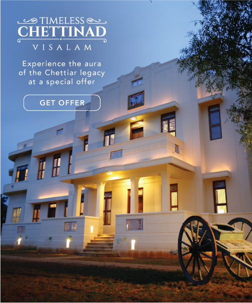 Experience the aura of the Chettiar legacy at a special offer.